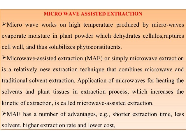 microwave assisted extraction technique for oil extraction Recent extraction techniques for natural products: microwave-assisted extraction and pressurised solvent extraction be´atrice kaufmann and philippe christen.