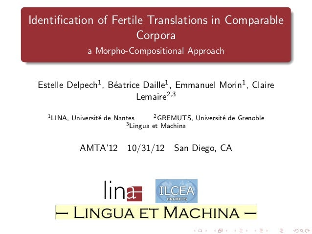 Identification of Fertile Translations in Comparable Corpora a Morpho-Compositional Approach  Estelle Delpech1 , B´atrice D...