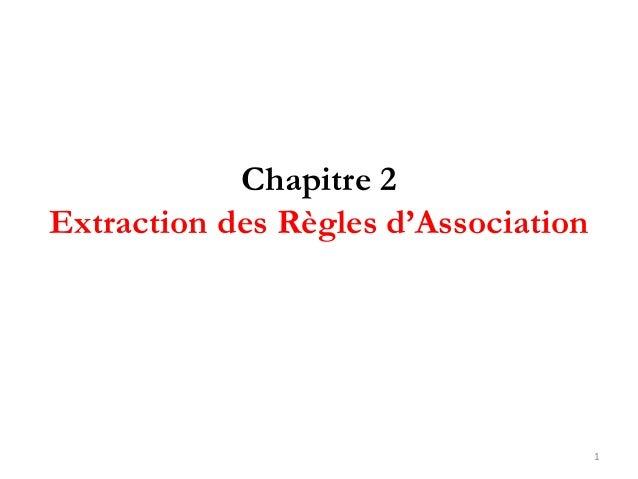 Chapitre 2 Extraction des Règles d'Association 1