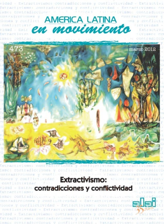 América Latina:                            Extractivismo,                   fronteras ecológicas y               geopolíti...