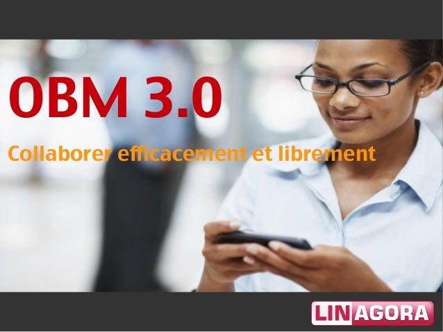 Collaborer efficacement et librement OBM 3.0