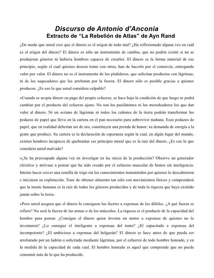 """Discurso de Antonio dAnconia                Extracto de """"La Rebelión de Atlas"""" de Ayn Rand¿De modo que usted cree que el d..."""