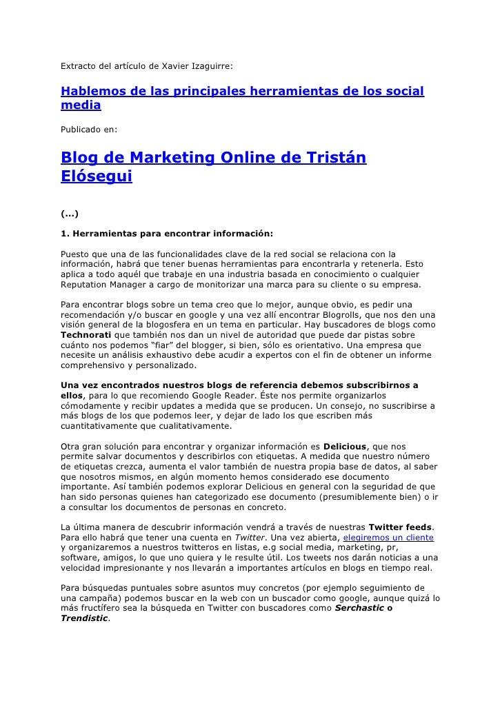 Extracto del artículo de Xavier Izaguirre:   Hablemos de las principales herramientas de los social media Publicado en:   ...