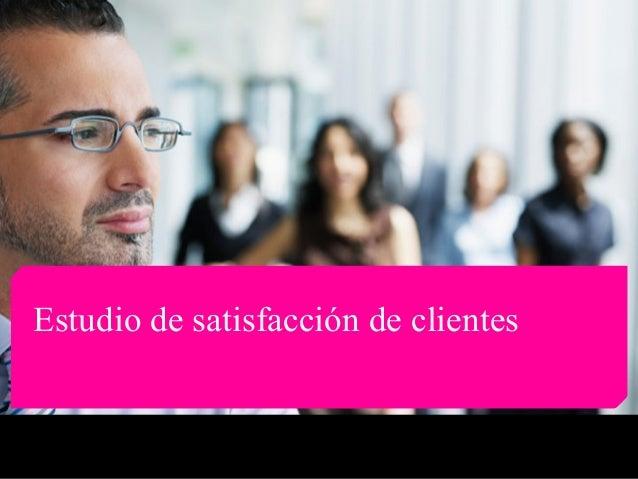 Estudio de satisfacción de clientes