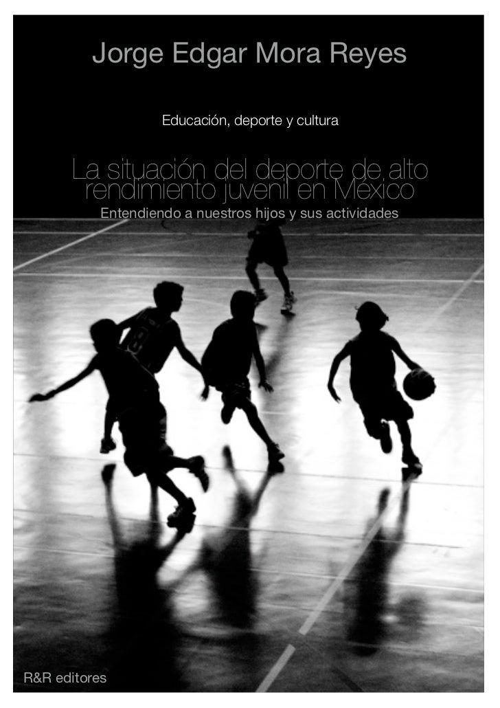 Jorge Edgar Mora Reyes                    Educación, deporte y cultura       La situación del deporte de alto        rendi...