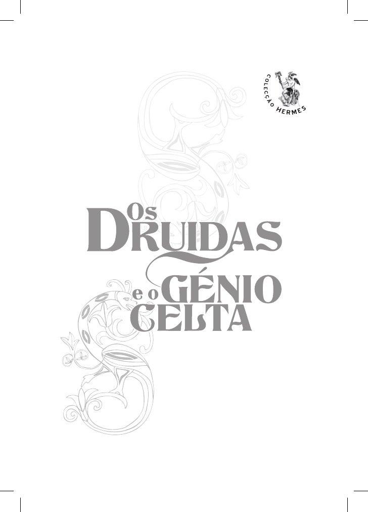 TítuloOs Druidas e o Génio CeltaTítulo originalLe Génie Celtique et le Monde Invisible (Livro I) &Les Druides et les Dieux...