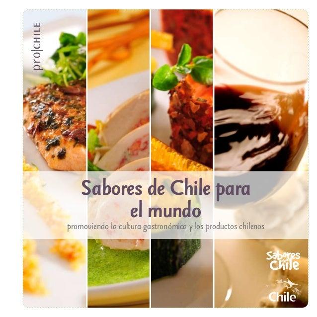 promoviendo la cultura gastronómica y los productos chilenos Sabores de Chile para el mundo