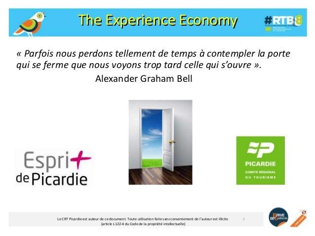 The Experience Economy « Parfois nous perdons tellement de temps à contempler la porte qui se ferme que nous voyons trop t...