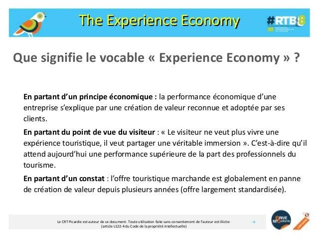 The Experience Economy Que signifie le vocable « Experience Economy » ? En partant d'un principe économique : la performan...