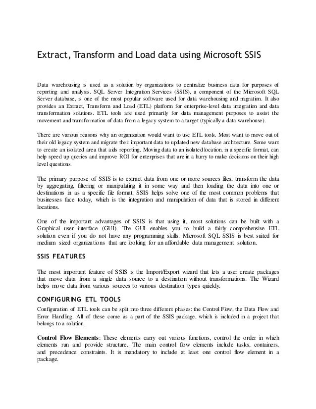 Extract, Transform and Load data using Microsoft SSISData warehousing is used as a solution by organizations to centralize...