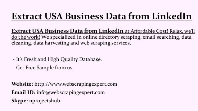Extract USA Business Data from LinkedIn at Affordable Cost! Relax, we'll do the work! We specialized in online directory s...
