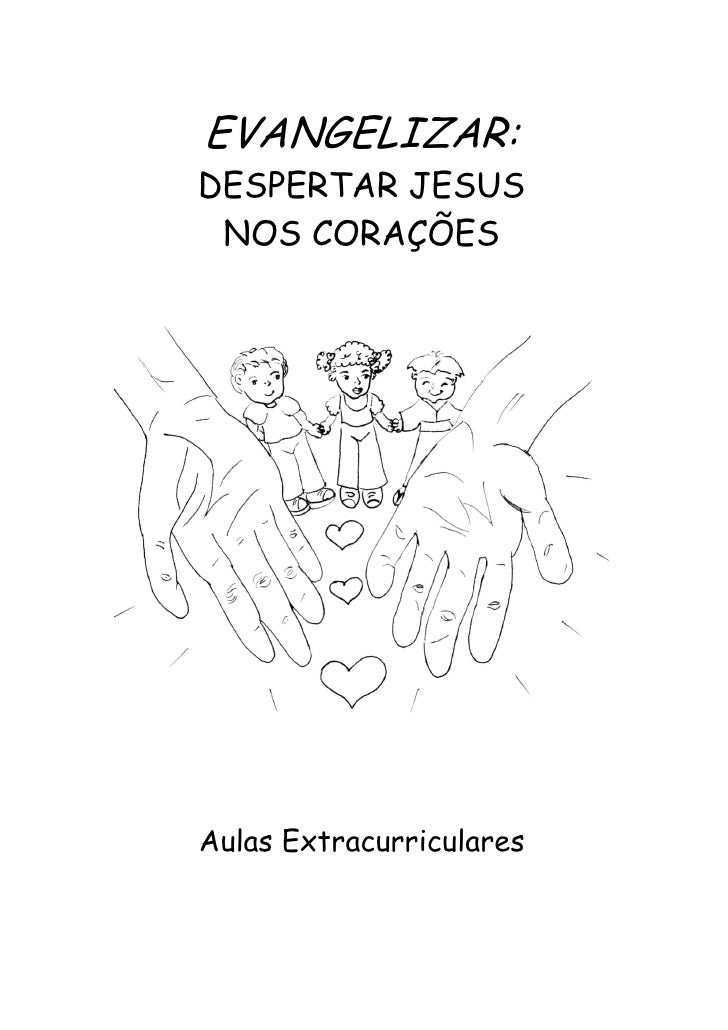 EVANGELIZAR: DESPERTAR JESUS  NOS CORAÇÕES     Aulas Extracurriculares