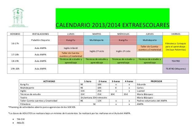 CALENDARIO 2013/2014 EXTRAESCOLARES HORARIO INSTALACIONES LUNES MARTES MIÉRCOLES JUEVES VIERNES 16-17h Pabellón Deporte Ku...