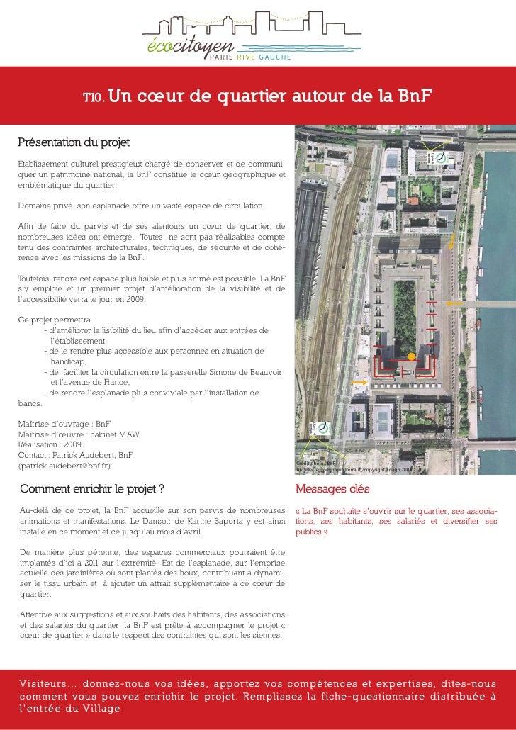 T10. Un         cœur de quartier autour de la BnF  Présentation du projet Etablissement culturel prestigieux chargé de con...