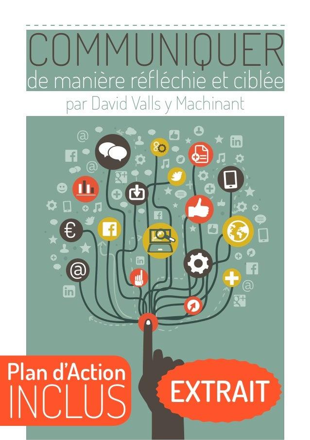 COMMUNIQUER de manière réfléchie et ciblée par David Valls y Machinant @ @  €  @  Plan d'Action  INCLUS  @  EXTRAIT