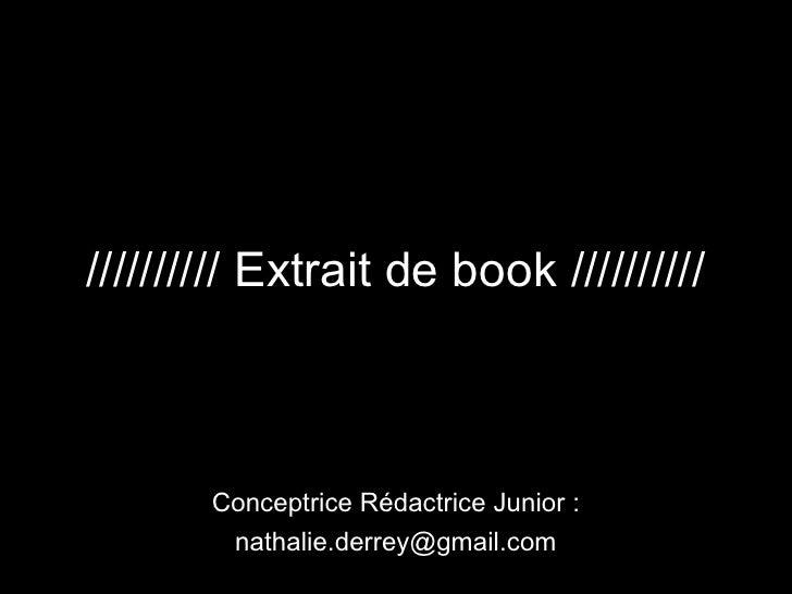 ////////// Extrait de book ////////// Conceptrice Rédactrice Junior : [email_address]