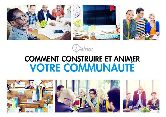 SOMMAIRE 1. 3.Entretien avec Joe Cothrel, Chief Community Officer de Lithium INTRODUCTION ANIMER VOTRE COMMUNAUTÉ • Les fo...