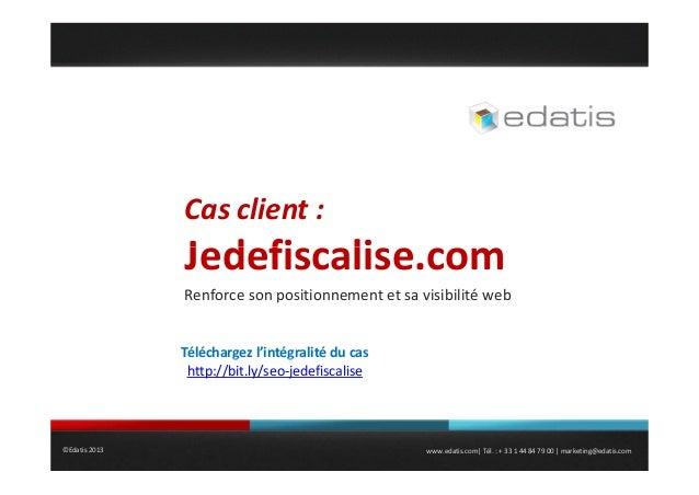 Casclient :  Jedefiscalise.com J d fi li Renforcesonpositionnementetsavisibilitéweb p  Téléchargezl'intégralitéd...