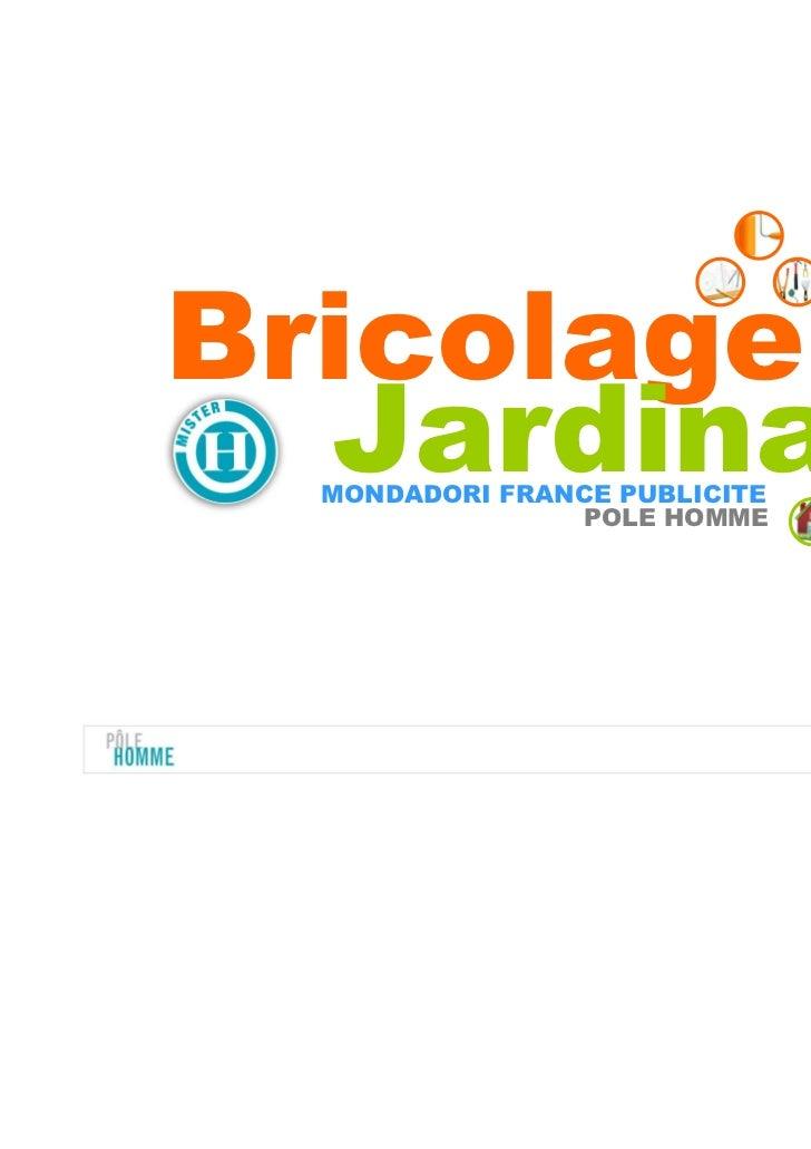 Bricolage&  Jardinage  MONDADORI FRANCE PUBLICITE                POLE HOMME