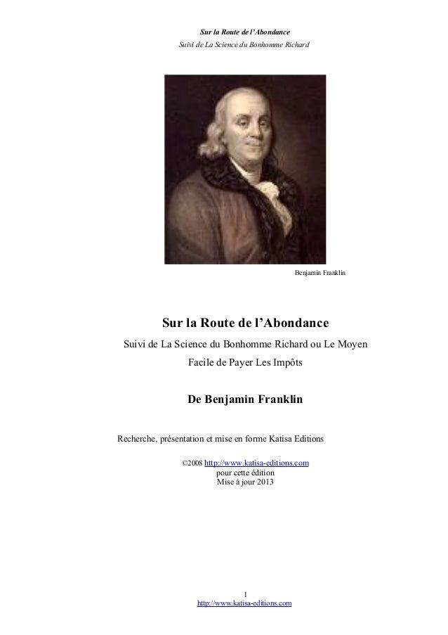 Sur la Route de l'Abondance Suivi de La Science du Bonhomme Richard Benjamin Franklin Sur la Route de l'Abondance Suivi de...