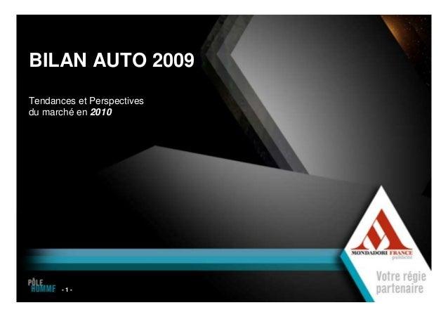 - 1 - BILAN AUTO 2009 Tendances et Perspectives du marché en 2010 1 1