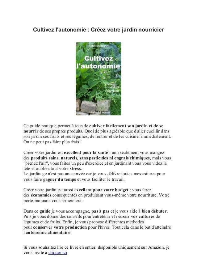 Cultivez lautonomie : Créez votre jardin nourricierCe guide pratique permet à tous de cultiver facilement son jardin et de...