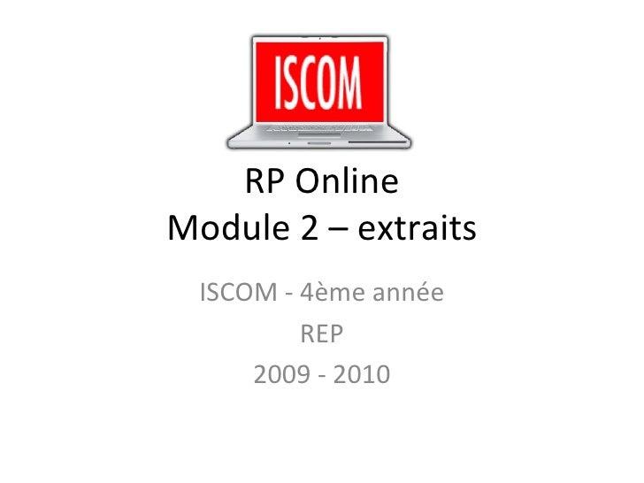RP Online Module 2 – extraits ISCOM - 4ème année REP 2009 - 2010