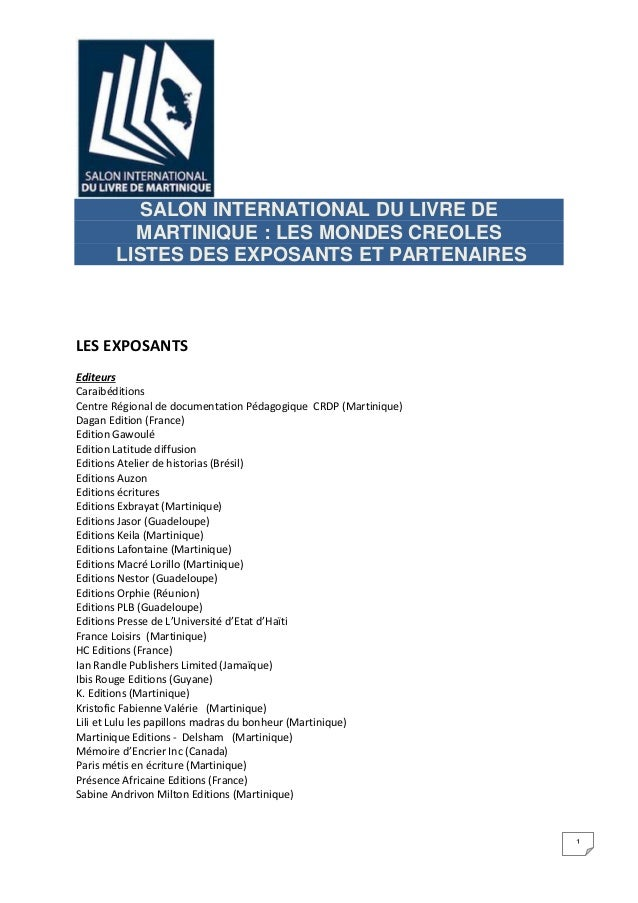SALON INTERNATIONAL DU LIVRE DE MARTINIQUE : LES MONDES CREOLES LISTES DES EXPOSANTS ET PARTENAIRES  LES EXPOSANTS Editeur...
