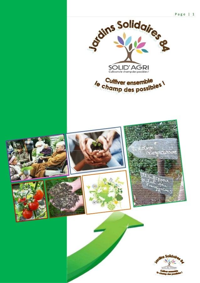 P a g e | 1 Jardin Solidaire 84, cultiver ensemble le champ des possibles ! – JUIN 2014