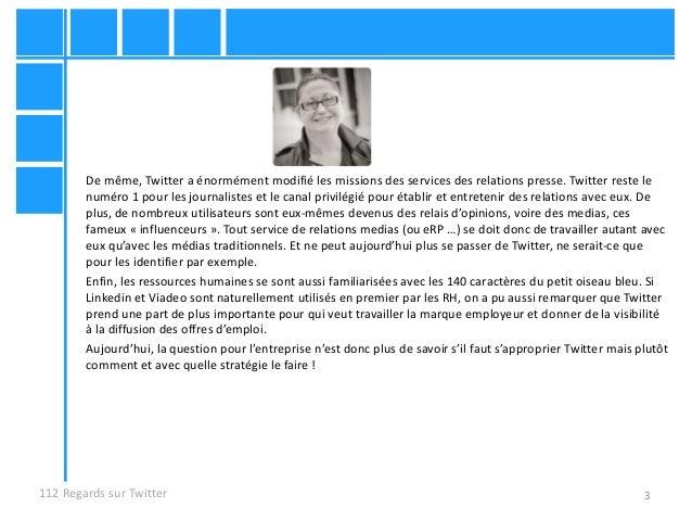 3 De même, Twitter a énormément modifié les missions des services des relations presse. Twitter reste le numéro 1 pour les...