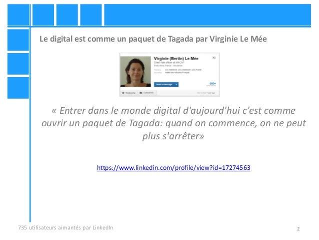 2 Le digital est comme un paquet de Tagada par Virginie Le Mée « Entrer dans le monde digital d'aujourd'hui c'est comme ou...