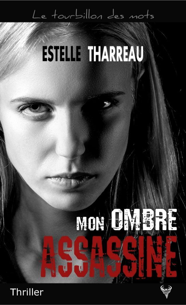 Estelle Tharreau Extrait de Mon ombre assassine Le Code de la propriété intellectuelle n'autorisant, aux termes de l'artic...