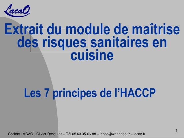 Extrait du module de maîtrise des risques sanitaires en cuisine Société LACAQ - Olivier Desguioz – Tél.05.63.35.66.88 – la...
