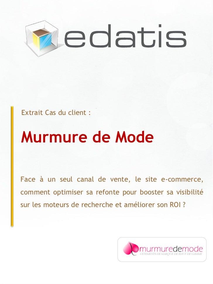 Murmure de Mode Extrait Cas du client :  Face à un seul canal de vente, le site e-commerce, comment optimiser sa refonte p...