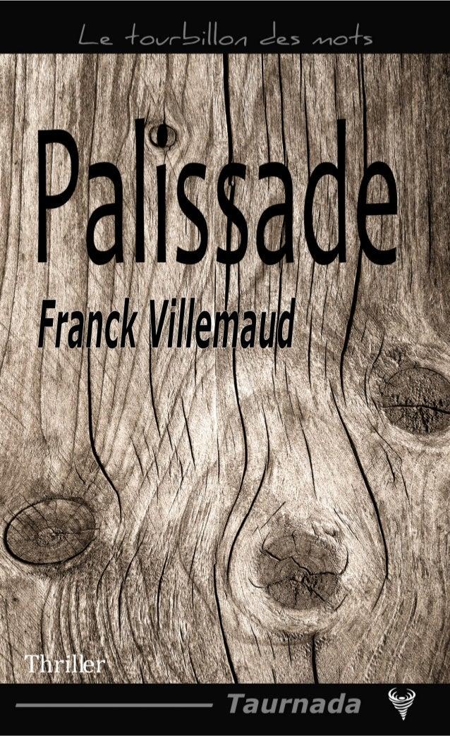 Franck Villemaud Extrait de Palissade Le Code de la propriété intellectuelle n'autorisant, aux termes de l'article L. 122-...