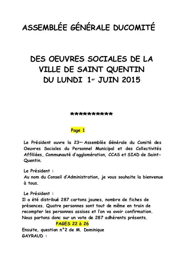ASSEMBLÉE GÉNÉRALE DUCOMITÉ DES OEUVRES SOCIALES DE LA VILLE DE SAINT QUENTIN DU LUNDI 1er JUIN 2015 ********** Page 1 Le ...