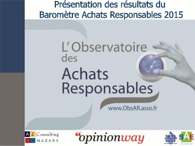 2 L'ObsAR, le THINK TANK des Achats Responsables • Des productions • Le baromètre annuel • Des guides et méthodologies • L...