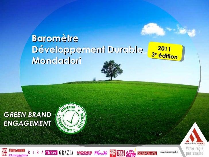 Enquête exclusive lecteurs Mondadori GREEN BRAND ENGAGEMENT 2011  3 e  édition Baromètre  Développement Durable Mondadori