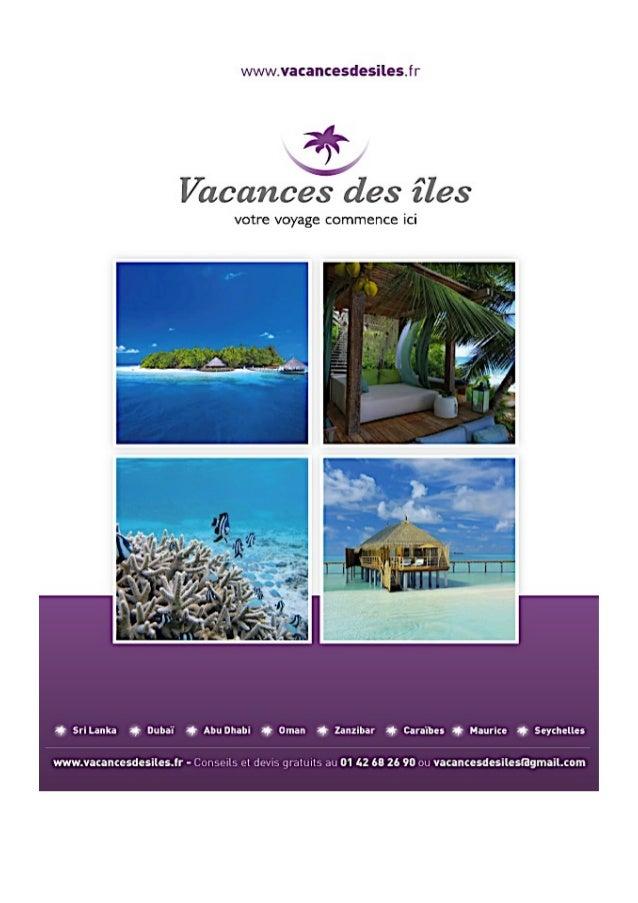 Afin d'étoffer son offre, Vacances des iles met en ligne une sélection d'hôtels situés dans les plus beaux endroits des   ...