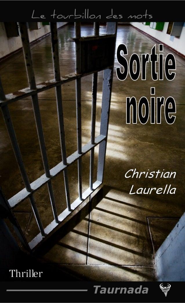 Christian Laurella Extrait de Sortie noire Le Code de la propriété intellectuelle n'autorisant, aux termes de l'article L....