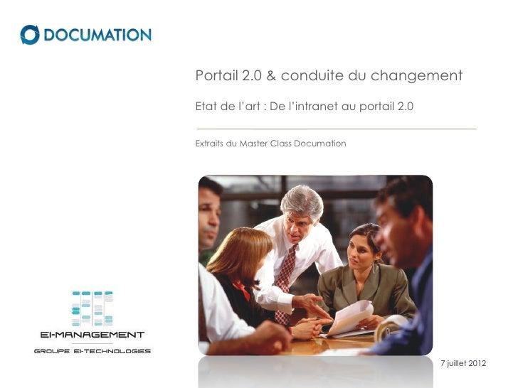 Portail 2.0 & conduite du changementEtat de l'art : De l'intranet au portail 2.0Extraits du Master Class Documation       ...
