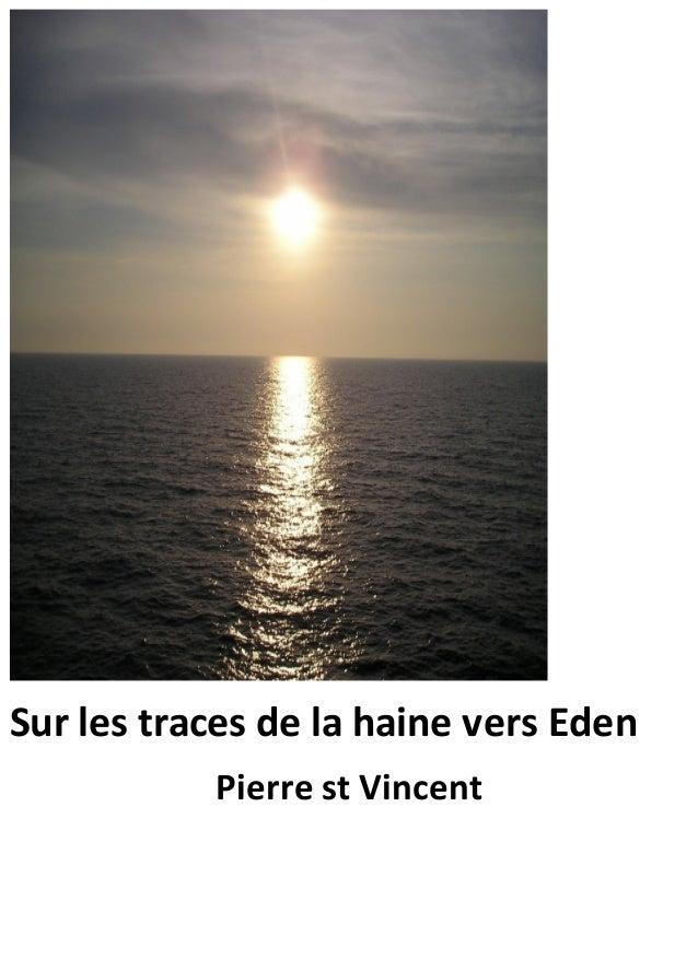 Sur les traces de la haine vers Eden Pierre st Vincent