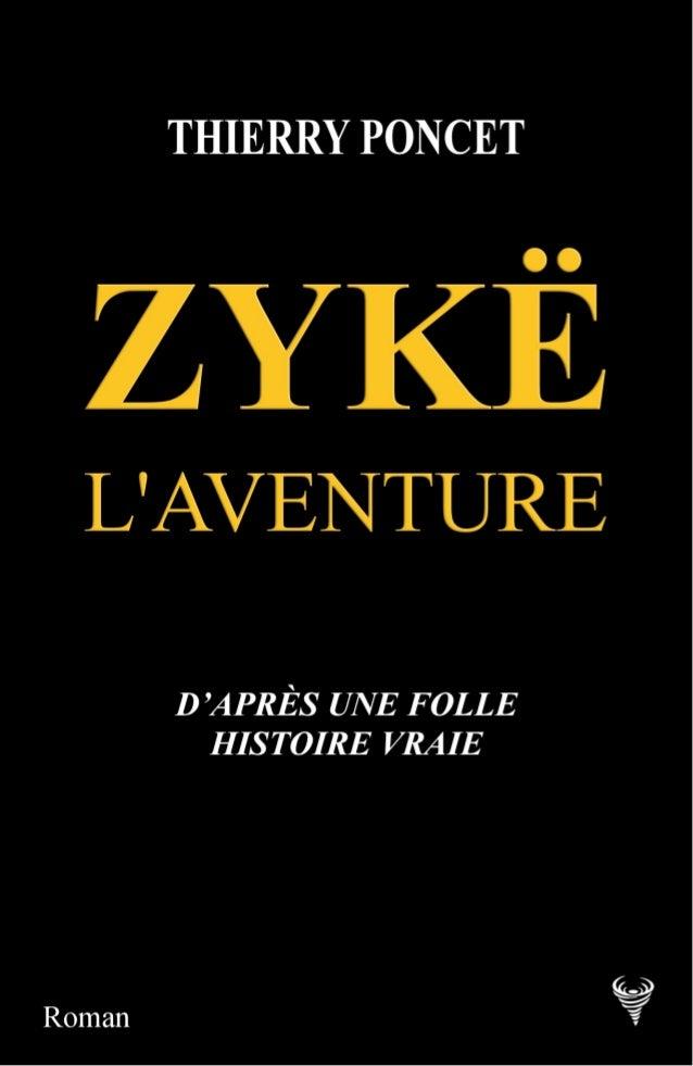 """Résultat de recherche d'images pour """"Cizia Zykë, l'aventure thierry poncet"""""""