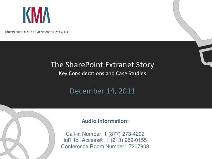 The SharePoint Extranet Story  Key Considerations and Case Studies      December 14, 2011           Audio Information:    ...