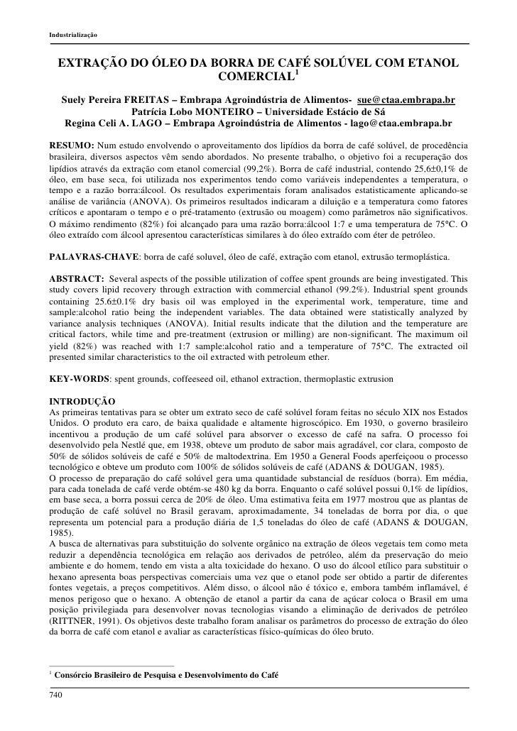 Industrialização        EXTRAÇÃO DO ÓLEO DA BORRA DE CAFÉ SOLÚVEL COM ETANOL                          COMERCIAL1      Suel...