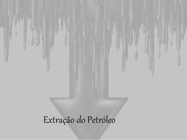 Extração do Petróleo