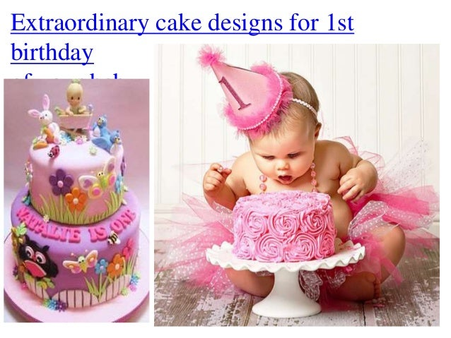 Extraordinary Cake Designs For 1st Birthday Of Your Baby