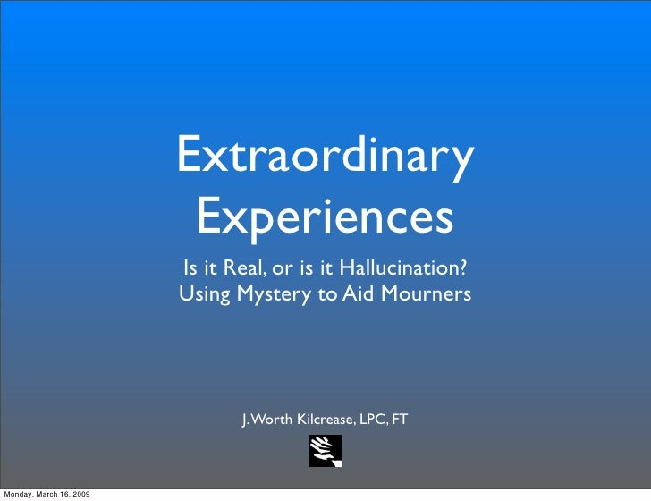 Extraordinary                           Experiences                          Is it Real, or is it Hallucination?          ...