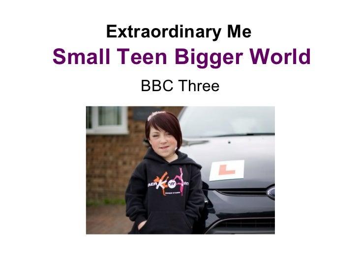 Extraordinary Me   Small Teen Bigger World BBC Three