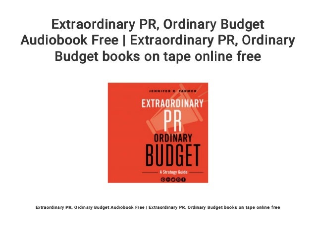 extraordinary pr ordinary budget audiobook free extraordinary pr